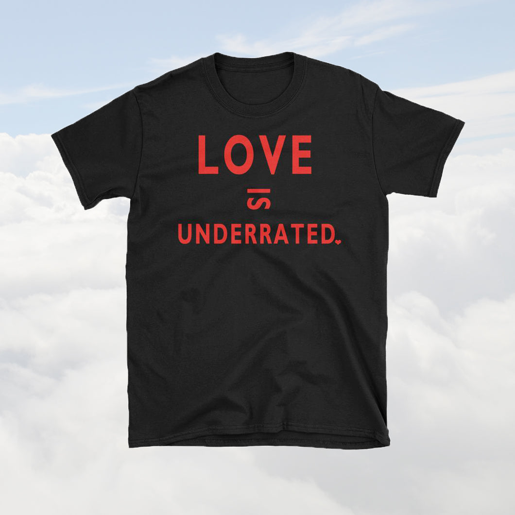 Love is Underrated (Black)