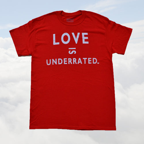 Love is Underrated (Tshirt)
