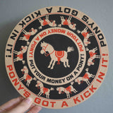 'PONY'S GOT A KICK IN IT' OVERSIDED COASTER