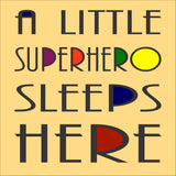 SIGN DESIGN - A Little Superhero Sleeps Here