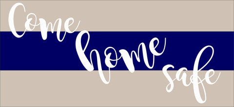 SIGN Design - LEO - Come Home Safe Blue Line