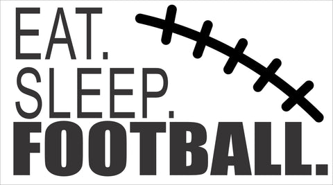 SIGN Design - Football - Eat. Sleep. Football.