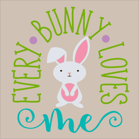SIGN Design - Every Bunny Loves Me