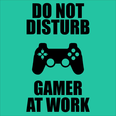 SIGN Design -  DO NOT Disturb - Gamer At Work