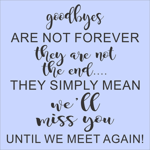 Sign Design - Goodbyes are Not Forever