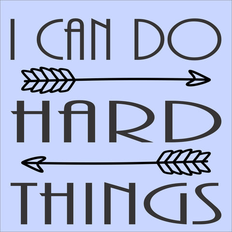SIGN Design - I Can Do Hard Things