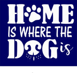 SIGN DESIGN - Home is Where the Dog Is