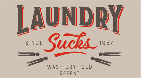 SIGN Design - Laundry Sucks