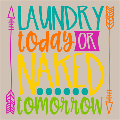 SIGN DESIGN - Laundry Today or Naked Tomorrow Square