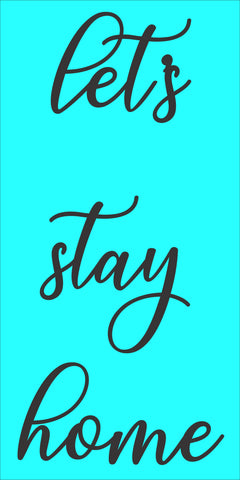 SIGN Design - Lets Stay Home Rectangular