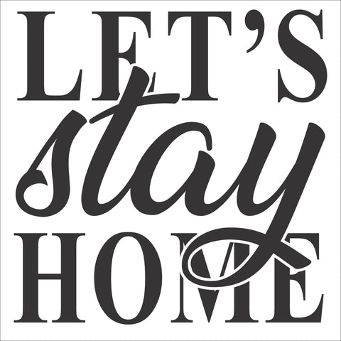 SIGN Design - Lets Stay Home Square