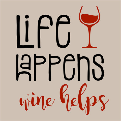SIGN Design - Life Happens Wine helps