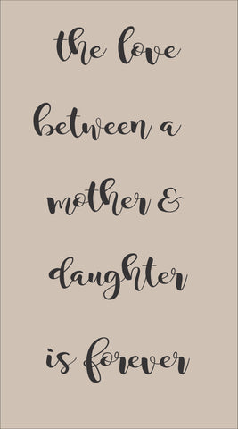 SIGN Design - Mother Daughter Love
