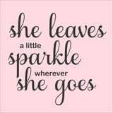 SIGN Design - She leaves a little sparkle where she goes