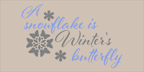 SIGN Design - Christmas - Snowflake is Winters Butterfly