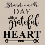 SIGN Design - Start Each Day with a Grateful Heart