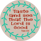 SIGN Design - Taste and See Psalm 34