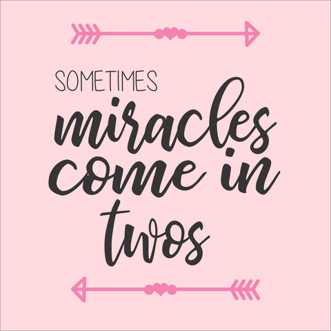 SIGN Design - Miracles Come in Twos - Twins