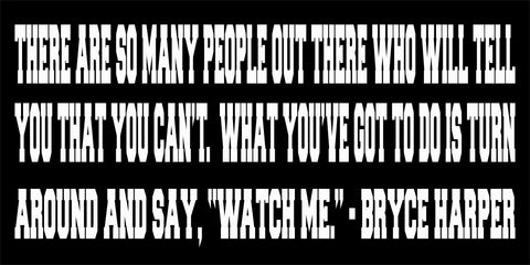 SIGN Design - Watch Me - Bryce Harper