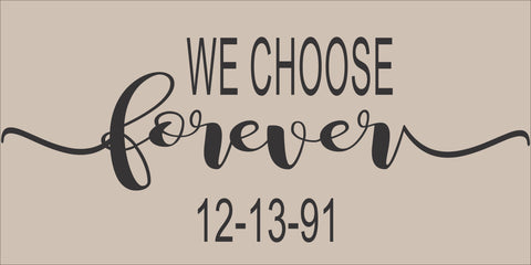 SIGN Design - We Choose Forever