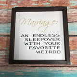 SIGN Design - Marriage Endless sleepover with your favorite weirdo