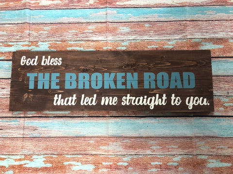SIGN Design - God Bless the Broken Road