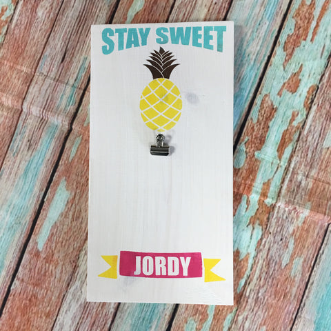 SIGN Design - Clip Photo Sign - Stay Sweet Pineapple Personalized