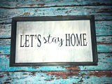 SIGN Design - Lets Stay Home