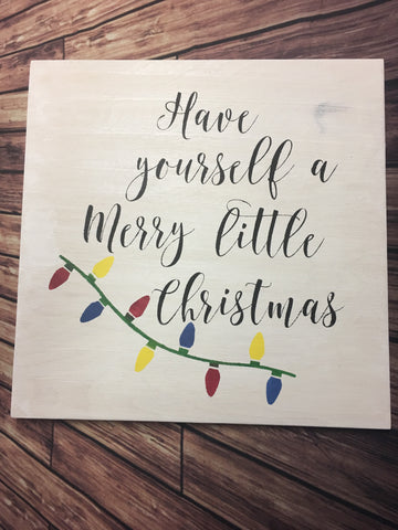 SIGN Design - Christmas -  Have yourself a merry little Christmas