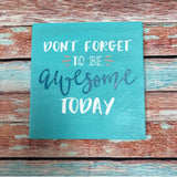 SIGN Design - Dont forget to be Awesome.