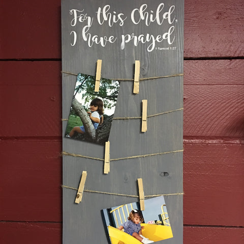 SIGN Design- For this child I have prayed