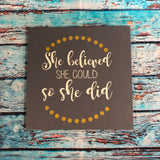 SIGN Design - She believed she could
