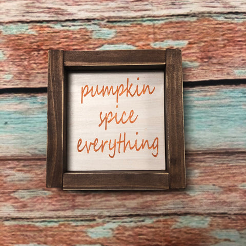 SIGN Design -  Pumpkin spice everything