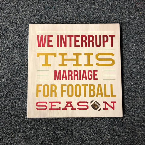 SIGN Design - Football - We interrupt this marriage
