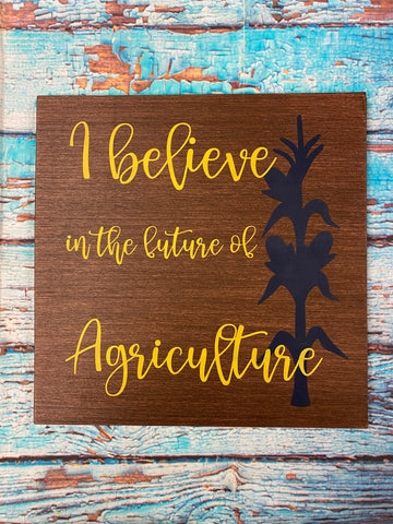 SIGN DESIGN - I believe in Agriculture