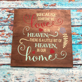 SIGN Design - Because some we Love is in Heaven