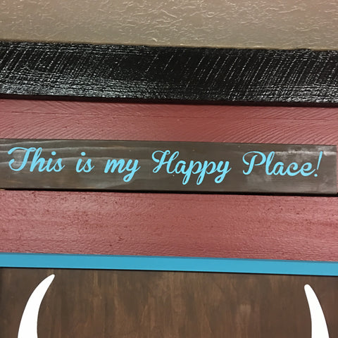 SIGN Design - This is my happy place