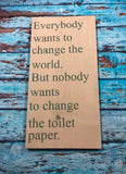 SIGN Design - Change the Toilet Paper