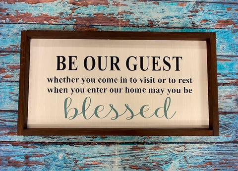 SIGN Design - Be Our Guest Blessed