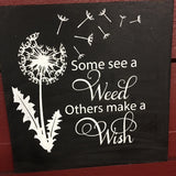 SIGN Design - Some see a weed