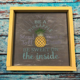 SIGN Design - Pineapple with Saying