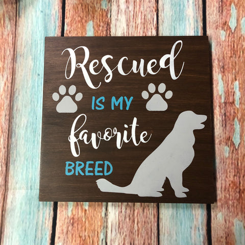 SIGN Design - Rescued is my favorite breed