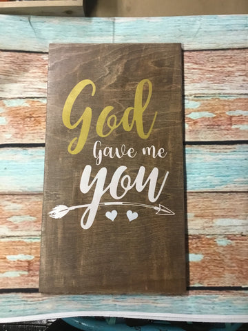 SIGN Design - God Gave Me You