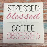 SIGN Design - Stressed Blessed and Coffee Obsessed
