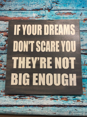 SIGN Design - Dreams Big Enough