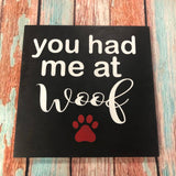SIGN DESIGN - You had me at Woof