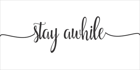 SIGN Design - Stay Awhile
