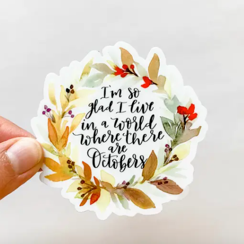 OCTOBERS QUOTE STICKER