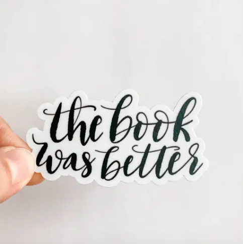 BOOK WAS BETTER STICKER