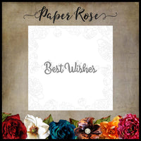 Paper Rose Die set - Best Wishes Small